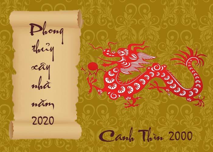 Phong thủy xây nhà năm 2020 dành cho tuổi Canh Thìn 2000
